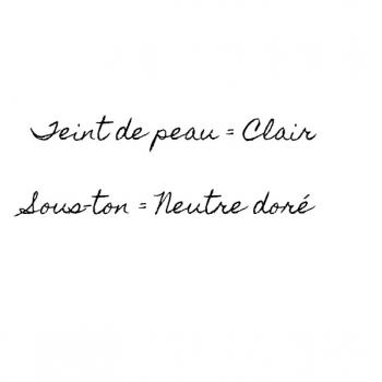 Teint de peau = Clair et Sous-ton = Neutre doré